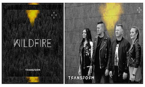 "TRANSFORM RELEASES ""WILDFIRE"" TODAY"