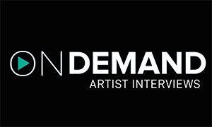 On-Demand Artist Interviews