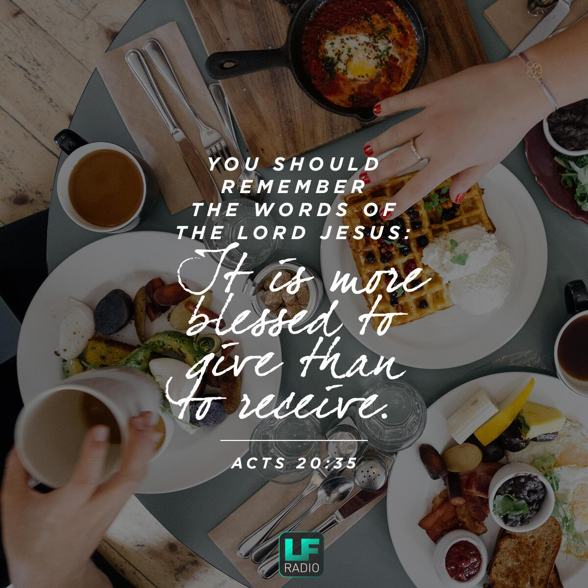 Acts  20:35 - Verse of the Day