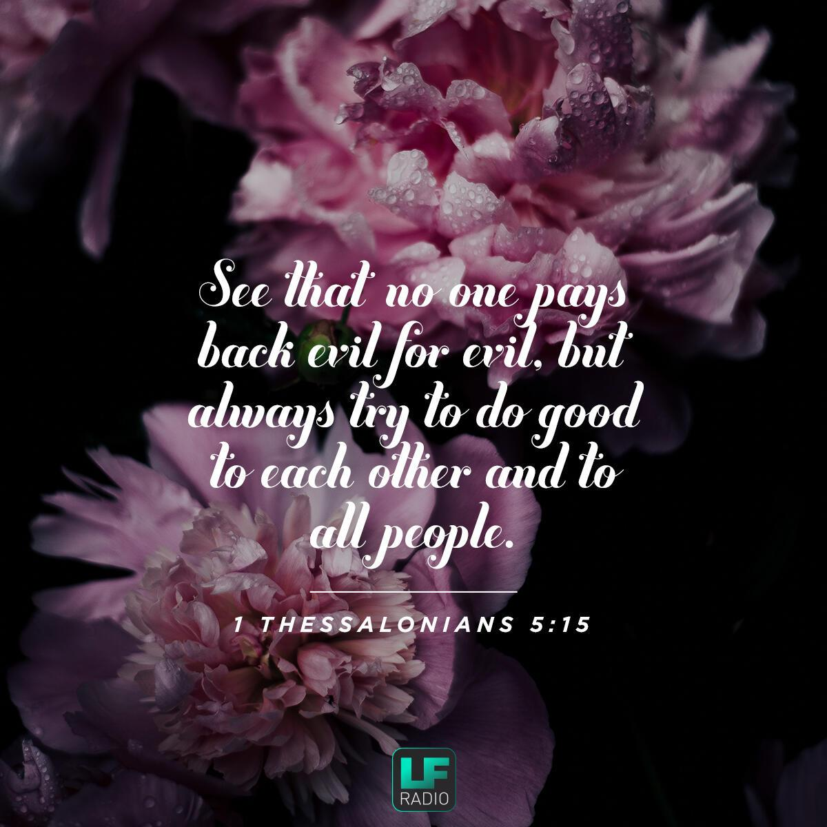 1 Thessalonians 5:15 - Verse of the Day
