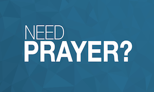 Need Prayer?